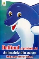 Delfinul si prietenii sai - Prima mea carte de colorat