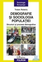 Demografie si sociologia populatiei - Traian Rotariu Carti