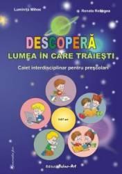 Descopera lumea in care traiesti 5-6 7 ani - Luminita Mihoc Renata Rebegea Carti