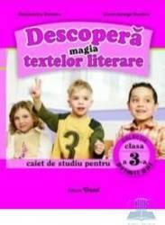 Descopera magia textelor literare cls 3 Caiet - Alexandrina Dumitru Viorel-George Dumitru
