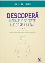 Descopera mesajele secrete ale corpului tau - Denise Linn title=Descopera mesajele secrete ale corpului tau - Denise Linn