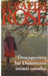 Descoperirea Lui Dumnezeu inimii omului - Serafim Rose