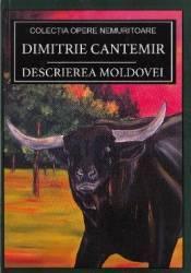 Descrierea Moldovei - Dimitrie Cantemir Carti