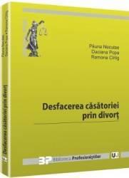 Desfacerea Casatoriei Prin Divort - Pauna Neculae Daciana Popa
