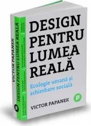 Design pentru lumea reala - Victor Papanek