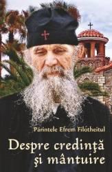 Despre credinta si mantuire - Parintele Efrem Filotheitul