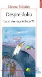 Despre doliu. Un an din viata lui Leon W. - Mircea Mihaies Carti