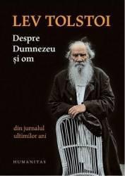 Despre Dumnezeu si om - Lev Tolstoi Carti