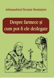Despre farmece - Arh Nectarie Moulatsioti
