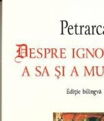 Despre ignoranta a sa si a multora - Petrarca