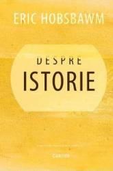 Despre istorie - Eric Hobsbawm Carti