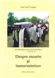 Despre moarte si inmormantare - Ioan V. Argatu