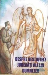 Despre nestiutele judecati ale lui Dumnezeu - Cleopa Ilie Carti