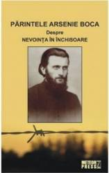 Despre Nevointa In Inchisoare - Parintele Arsenie Boca