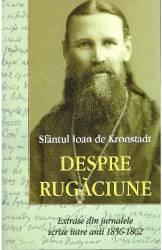 Despre rugaciune - Sfantul Ioan de Kronstadt