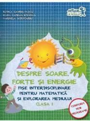 Despre soare forte si energie - Fise interdisciplinare cls 1 - Rodica Gavris-Pascu