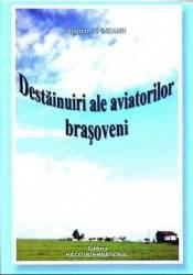 Destainuiri ale aviatorilor brasoveni - Bogdan Spineanu