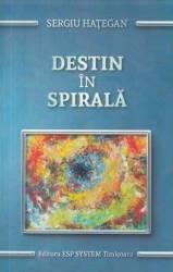 Destin in spirala - Sergiu Hategan Carti