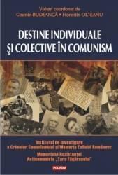 Destine individuale si colective in comunism - Cosmin Budeanca