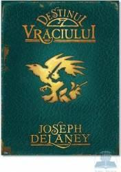 Destinul Vraciului - Joseph Delaney