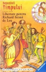 Detectivii timpului 14 Libertate pentru Richard Inima de Leu - Fabian Lenk