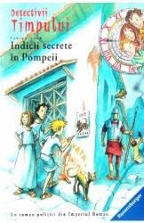 Detectivii timpului 16 Indicii secrete in Pompeii - Fabian Lenk