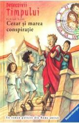 Detectivii timpului 8 Cezar si marea conspiratie - Fabian Lenk