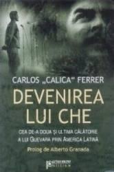 Devenirea lui Che - Carlos Calica Ferrer
