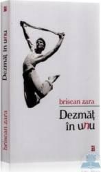 Dezmat in unu - Briscan Zara Carti