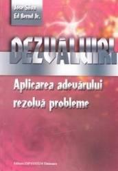Dezvaluiri. Aplicarea adevarului rezolva probleme - Jose Silva Ed Bernd