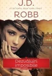 Dezvaluiri imposibile - J.D. Robb
