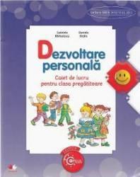 Dezvoltare personala - Clasa pregatitoare - Caiet - Gabriela Barbulescu Daniela Besliu