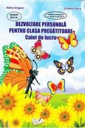 Dezvoltare personala pentru Clasa pregatitoare Caiet de lucru - Adina Grigore Cristina Toma
