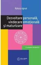 Dezvoltare personala vindecare emotionala si maturizare - Raluca Ignat