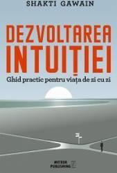 Dezvoltarea intuitiei - Shakti Gawain title=Dezvoltarea intuitiei - Shakti Gawain