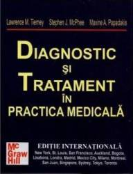 Diagnostic Si Tratament In Practica Medicala - Lawrence M. Tierney Stephen J. Mcphee Maxine A. Pap Carti
