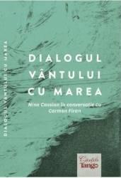 Dialogul vantului cu marea. Nina Cassian in conversatie cu Carmen Firan