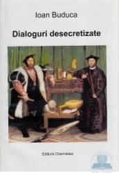 Dialoguri desecretizate - Ioan Buduca
