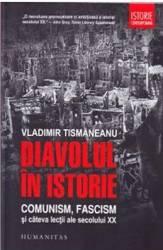 Diavolul in istorie - Vladimir Tismaneanu