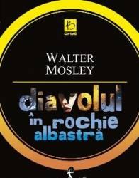 Diavolul in rochie albastra - Walter Mosley