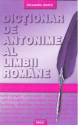 Dictionar de antonime al limbii romane - Alexandru Andrei