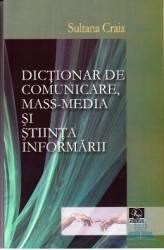 Dictionar de comunicare mass-media si stiinta informarii -Sultana Craia
