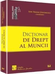 Dictionar De Drept Al Muncii - Ion Traian Stefanescu