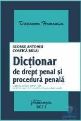 Imagine indisponibila pentru Dictionar de drept penal si procedura penala - George Antoniu Costica Bulai