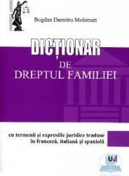 Dictionar de Dreptul Familiei - Bogdan Dumitru Moloman