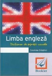 Dictionar de expresii uzuale. Limba engleza. Ed.2015 - Cosmina Draghici Carti