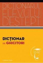 Dictionar De Ghicitori  Dictionarul Elevului Destept