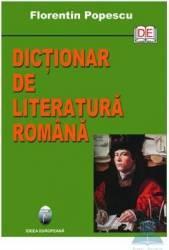 Dictionar de literatura romana - Florentin Popescu