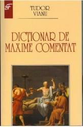 Dictionar de maxime comentat - Tudor Vianu title=Dictionar de maxime comentat - Tudor Vianu