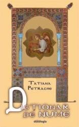 Dictionar de nume - Tatiana Petrache